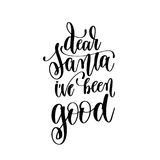 Dear santa iv`e been good hand lettering positive quote to chris Stock Photo