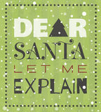 Dear Santa let me explain Christmas poster. Stock Photography