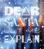 Dear Santa let me explain Christmas poster Stock Image
