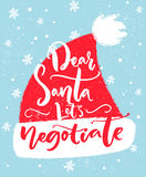 Dear Santa, let`s negotiate. Fun inscription for Christmas t-shirt, greeting card. And wall art. Brush typography on red Santa Claus hat shape Stock Images