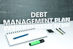 Debt Management Plan. Text concept with chalkboard, notebook, pens and mobile phone. 3D render illustration Stock Photos