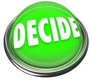 Decide Word Pick Choose FInal Decision Selection Button Light. A round green button in metal and light with the word Decide to illustrate making a pick Royalty Free Stock Photos