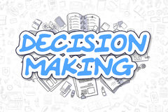 Decision Making - Doodle Blue Word. Business Concept. Decision Making - Hand Drawn Business Illustration with Business Doodles. Blue Inscription - Decision Royalty Free Stock Photography