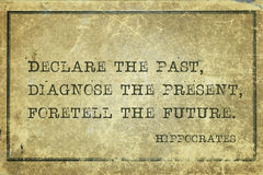 Declare, diagnose Hippocrates. Declare the past, diagnose the present, foretell the future - famous ancient Greek physician Hippocrates quote printed on grunge stock images