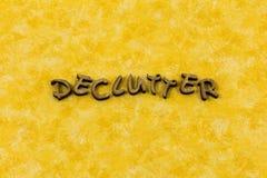 Declutter-Unordnung Wort des Sinnesfokusfreien raumes organisieren Typografie stockfoto