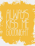 Decorative Always Kiss Me Goodnight Card. Stock Images