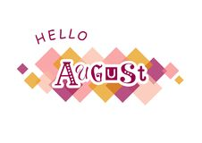Decorative lettering of Hello August with different letters on white background with colorful squares. Decorative lettering of Hello August with different stock illustration