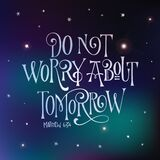Deep Space design hand drawn bible quote lettering design - Do not worry about tomorrow - square design.