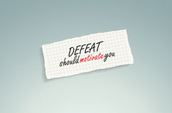 Defeat should motivate you. Royalty Free Stock Image