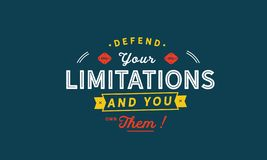 Defend your limitations and you own them!. Quote stock illustration