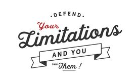 Defend your limitations and you own them !. Quote stock illustration