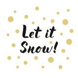 Deixais lhe para nevar rotulação moderna nos pontos dourados brancos para o cartão ou o po Imagem de Stock