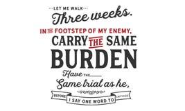 Deixe-me andar três semanas nos passos de meu inimigo ilustração royalty free