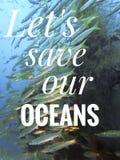Deixe-nos salvar nossos oceanos projetam para o melhor estilo de vida imagem de stock