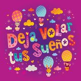 Deja volar tus suenos - Let your dreams fly in Spanish Royalty Free Stock Photography