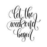 Deje el fin de semana comenzar - las letras blancos y negros de la mano Foto de archivo