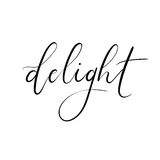 Delight. Hand Lettering Inscription. Modern Calligraphy for Greeting Card. Vector Text royalty free illustration