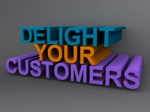 Delight your customers. 3d illustration of the words delight your customers royalty free stock photo