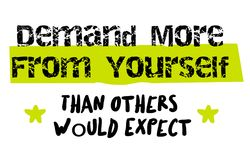 Demand More From Yourself Than Others Would Expect. Creative typographic motivational poster Royalty Free Stock Image