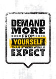 Demand More From Yourself Than Others Would Expect. Inspiration Creative Motivation Quote Template. Vector Typography Banner Design Concept On Grunge Texture Royalty Free Stock Photography
