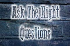 Demandez le concept de questions de droite Photo stock