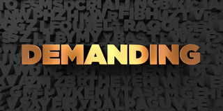 Demanding - Gold text on black background - 3D rendered royalty free stock picture. This image can be used for an online website banner ad or a print postcard vector illustration