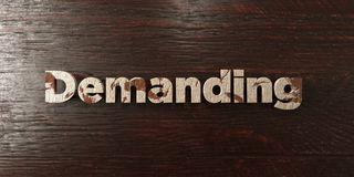 Demanding - grungy wooden headline on Maple - 3D rendered royalty free stock image. This image can be used for an online website banner ad or a print postcard stock illustration