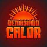 Demasiado Calor - Teveel Hitte Spaanse tekst Stock Foto's