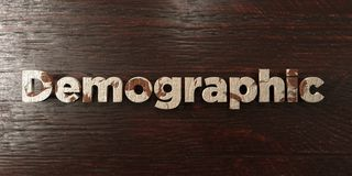Demographic - grungy wooden headline on Maple  - 3D rendered royalty free stock image. This image can be used for an online website banner ad or a print Stock Photo