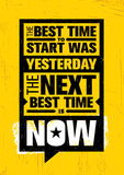 Den bästa Tiden som ska startas, var gårdaget Den nästa bästa Gången är nu Inspirerande idérik motivationcitationsteckenmall royaltyfri illustrationer