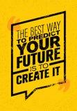 Den bästa vägen att förutsäga din framtid är att skapa den Inspirerande idérikt motivationcitationstecken Vektortypografibaner vektor illustrationer
