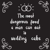 Den farligaste maten som en man kan äta, är bröllopstårtan - motivational citationsteckenbokstäver royaltyfri illustrationer