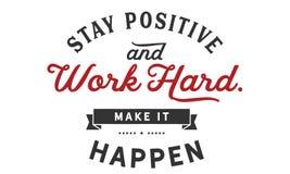 Der Aufenthalt, der positiv sind und die harte Arbeit, lassen es geschehen vektor abbildung
