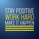 Der positive Aufenthalt, arbeiten schwer, lassen es geschehen erfolgreiches Zitat mit modernem Hintergrundvektor lizenzfreie abbildung