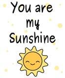 Desenhos animados bonitos você é minha ilustração do cartão das citações da luz do sol com sol feliz Imagem de Stock Royalty Free