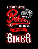 Design t shirt Biker. Cult design of T-shirt with sign I don`t have my own bike but i do have biker Royalty Free Stock Photography