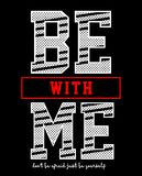 Design vector typography be with me Royalty Free Stock Photo