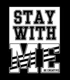 Design vector typography stay with me Stock Images