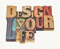 Design your life word abstract. Design your life - motivational advice - word abstract in mixed vintage letterpress printing blocks with digital painting effect stock images