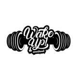 Despierte y cita escrita mano de las letras del entrenamiento con pesas de gimnasia Imágenes de archivo libres de regalías