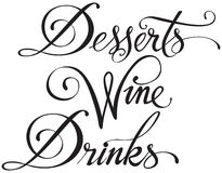 Desserts Wine Drinks. Vector version of my own calligraphy Stock Image