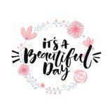 Det är en härlig dag Borstebokstäver i blom- krans Inspirerande citationstecken, modern kalligrafi vektor illustrationer