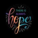 Det finns alltid hopp Hand dragen kalligrafi vektor illustrationer
