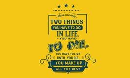 Det finns endast två saker som du MÅSTE göra i liv royaltyfri illustrationer