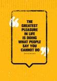 Det största nöjet i liv gör vilket folk säger att du inte kan göra Kraftigt inspirerande idérikt motivationcitationstecken vektor illustrationer