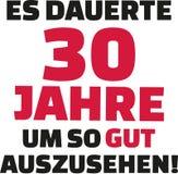 Det tog mig 30 år för att se denna goda - den 30th födelsedagen - tysk Royaltyfria Foton