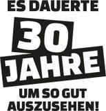 Det tog mig 30 år för att se denna goda - den 30th födelsedagen - tysk Arkivfoton