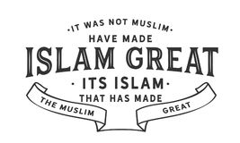 Det var inte muslimen har gjort islam stor, dess islam som har gjort muslimna stora vektor illustrationer