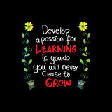 Develop a passion for learning. If you do, you will never cease to grow. Royalty Free Stock Photos