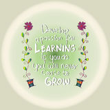 Develop a passion for learning. If you do, you will never cease to grow. Stock Images